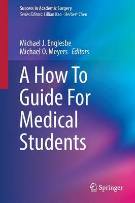 A How To Guide For Medical Students - Success in Academic Surgery (Paperback)