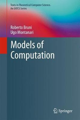 Models of Computation - Texts in Theoretical Computer Science. An EATCS Series (Hardback)