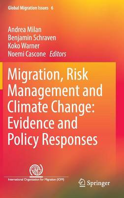 Migration, Risk Management and Climate Change: Evidence and Policy Responses - Global Migration Issues 6 (Hardback)