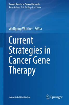 Current Strategies in Cancer Gene Therapy - Recent Results in Cancer Research 209 (Hardback)