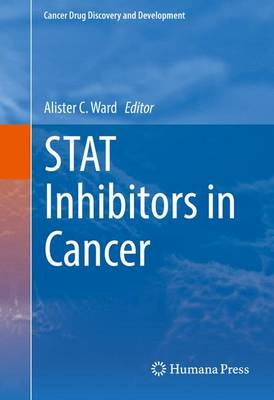 STAT Inhibitors in Cancer - Cancer Drug Discovery and Development (Hardback)