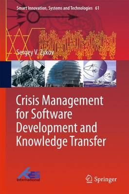 Crisis Management for Software Development and Knowledge Transfer - Smart Innovation, Systems and Technologies 61 (Hardback)