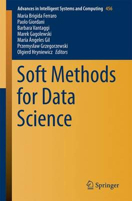 Soft Methods for Data Science - Advances in Intelligent Systems and Computing 456 (Paperback)