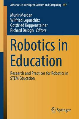 Robotics in Education: Research and Practices for Robotics in STEM Education - Advances in Intelligent Systems and Computing 457 (Paperback)