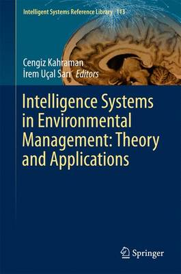 Intelligence Systems in Environmental Management: Theory and Applications - Intelligent Systems Reference Library 113 (Hardback)