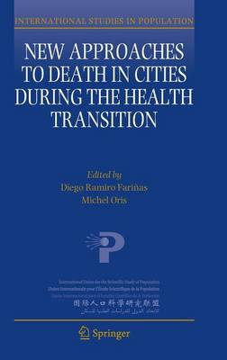 New Approaches to Death in Cities during the Health Transition - International Studies in Population 12 (Hardback)