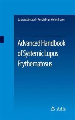 Advanced Handbook of Systemic Lupus Erythematosus (Paperback)