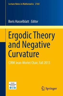 Ergodic Theory and Negative Curvature: CIRM Jean-Morlet Chair, Fall 2013 - Lecture Notes in Mathematics 2164 (Paperback)
