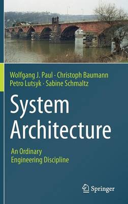 System Architecture: An Ordinary Engineering Discipline (Hardback)