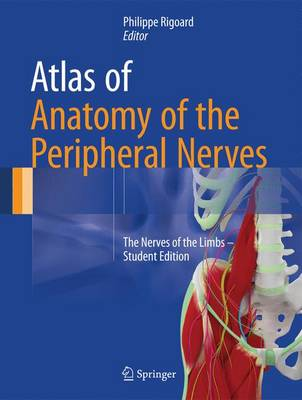 Atlas of Anatomy of the Peripheral Nerves: The Nerves of the Limbs (Hardback)
