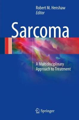 Sarcoma: A Multidisciplinary Approach to Treatment (Hardback)