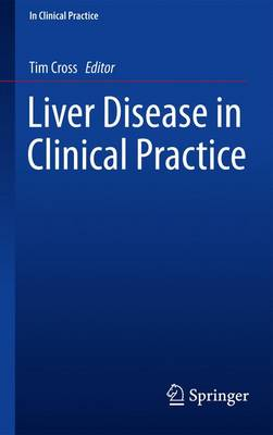 Liver Disease in Clinical Practice - In Clinical Practice (Paperback)