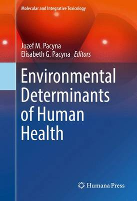 Environmental Determinants of Human Health - Molecular and Integrative Toxicology (Hardback)