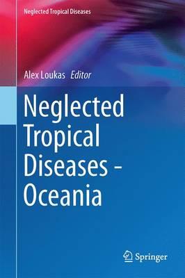 Neglected Tropical Diseases - Oceania - Neglected Tropical Diseases (Hardback)
