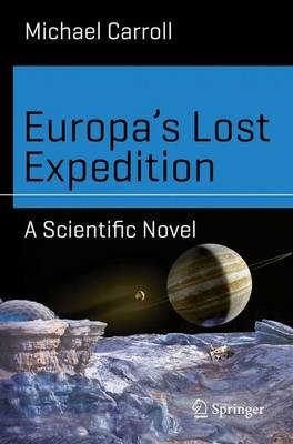 Europa's Lost Expedition: A Scientific Novel - Science and Fiction (Paperback)
