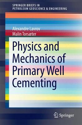 Physics and Mechanics of Primary Well Cementing - SpringerBriefs in Petroleum Geoscience & Engineering (Paperback)