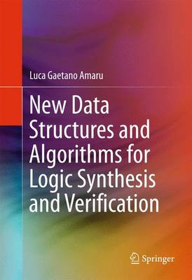 New Data Structures and Algorithms for Logic Synthesis and Verification (Hardback)