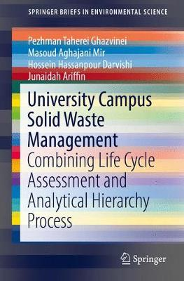 University Campus Solid Waste Management: Combining Life Cycle Assessment and Analytical Hierarchy Process - SpringerBriefs in Environmental Science (Paperback)