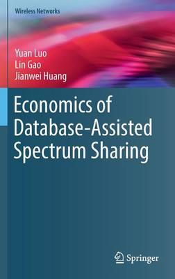 Economics of Database-Assisted Spectrum Sharing - Wireless Networks (Hardback)