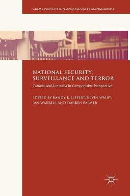 National Security, Surveillance and Terror: Canada and Australia in Comparative Perspective - Crime Prevention and Security Management (Hardback)