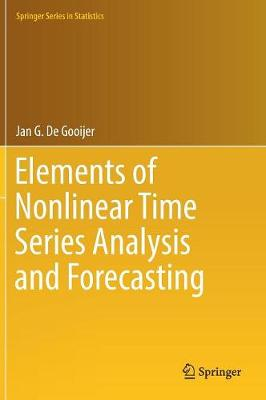 Elements of Nonlinear Time Series Analysis and Forecasting - Springer Series in Statistics (Hardback)