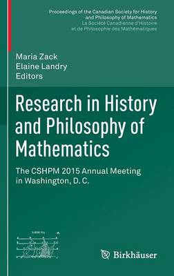 Research in History and Philosophy of Mathematics: The CSHPM 2015 Annual Meeting in Washington, D. C. - Proceedings of the Canadian Society for History and Philosophy of Mathematics/  Societe canadienne d'histoire et de philosophie des mathematiques (Hardback)