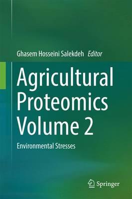 Agricultural Proteomics Volume 2: Environmental Stresses (Hardback)