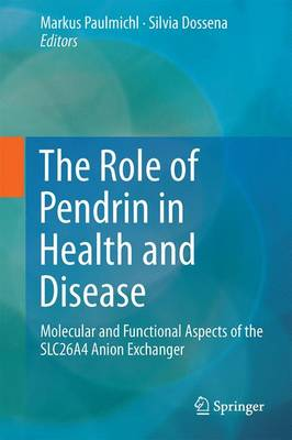 The Role of Pendrin in Health and Disease: Molecular and Functional Aspects of the SLC26A4 Anion Exchanger (Hardback)