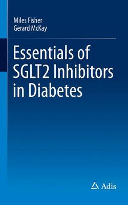 Essentials of SGLT2 Inhibitors in Diabetes (Paperback)