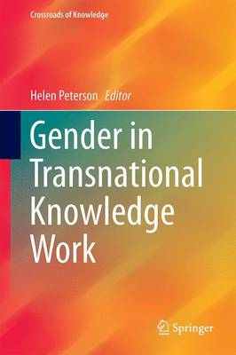 Gender in Transnational Knowledge Work - Crossroads of Knowledge (Hardback)