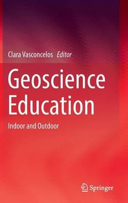 Geoscience Education: Indoor and Outdoor (Hardback)