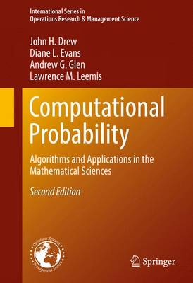 Computational Probability: Algorithms and Applications in the Mathematical Sciences - International Series in Operations Research & Management Science 246 (Hardback)