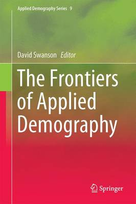 The Frontiers of Applied Demography - Applied Demography Series 9 (Hardback)