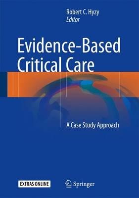 Evidence-Based Critical Care: A Case Study Approach (Hardback)