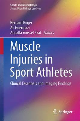 Muscle Injuries in Sport Athletes: Clinical Essentials and Imaging Findings - Sports and Traumatology (Hardback)