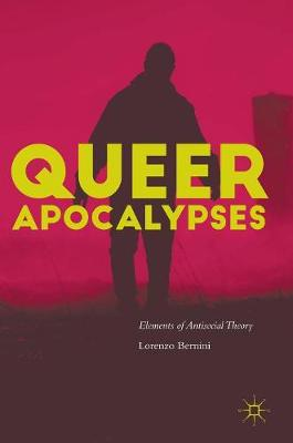 Queer Apocalypses: Elements of Antisocial Theory (Hardback)