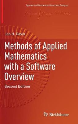Methods of Applied Mathematics with a Software Overview - Applied and Numerical Harmonic Analysis (Hardback)