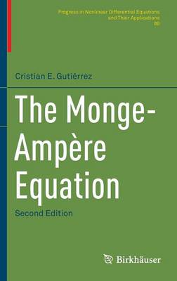 The Monge-Ampere Equation - Progress in Nonlinear Differential Equations and Their Applications 89 (Hardback)
