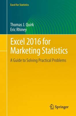 Excel 2016 for Marketing Statistics: A Guide to Solving Practical Problems - Excel for Statistics (Paperback)