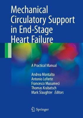Mechanical Circulatory Support in End-Stage Heart Failure: A Practical Manual (Hardback)