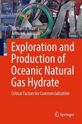 Exploration and Production of Oceanic Natural Gas Hydrate: Critical Factors for Commercialization (Hardback)