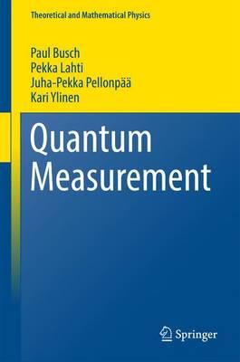 Quantum Measurement - Theoretical and Mathematical Physics (Hardback)