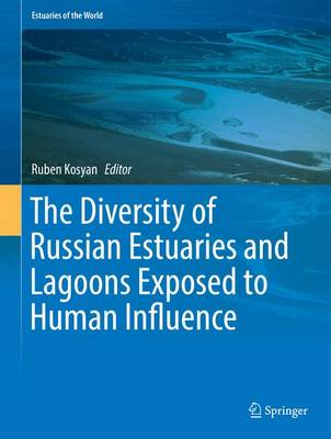 The Diversity of Russian Estuaries and Lagoons Exposed to Human Influence - Estuaries of the World (Hardback)