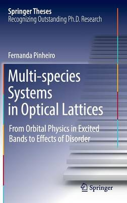 Multi-species Systems in Optical Lattices: From Orbital Physics in Excited Bands to Effects of Disorder - Springer Theses (Hardback)