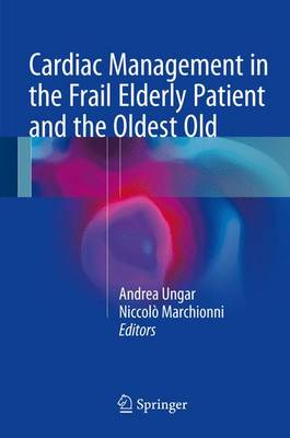 Cardiac Management in the Frail Elderly Patient and the Oldest Old (Hardback)