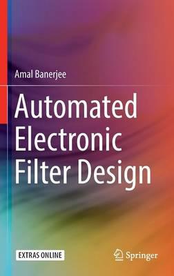 Automated Electronic Filter Design (Hardback)