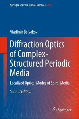 Diffraction Optics of Complex-Structured Periodic Media: Localized Optical Modes of Spiral Media - Springer Series in Optical Sciences 203 (Hardback)