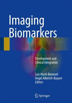 Imaging Biomarkers: Development and Clinical Integration (Hardback)