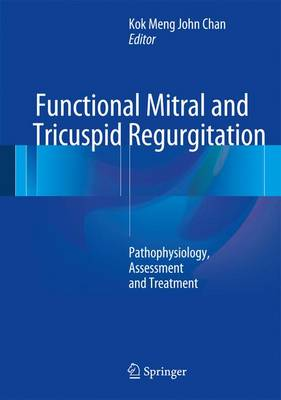 Functional Mitral and Tricuspid Regurgitation: Pathophysiology, Assessment and Treatment