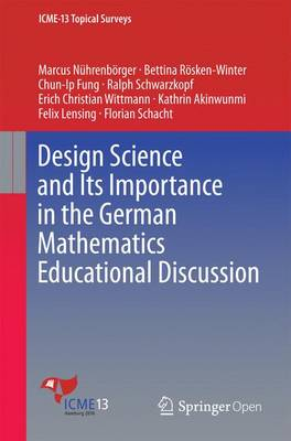 Design Science and Its Importance in the German Mathematics Educational Discussion - ICME-13 Topical Surveys (Paperback)